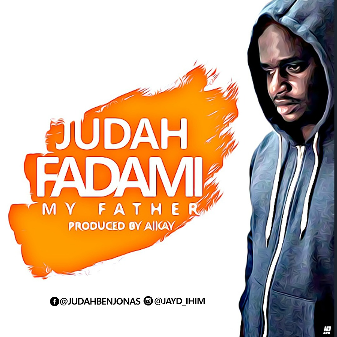 MUSIC: JUDAH – FADA MI (my father) |@judahihim