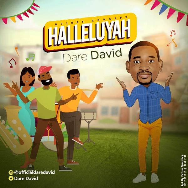 MUSIC: Dare David – Halleluyah @officialdaredavid