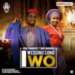 MUSIC: Oche Progress Ft. Nike Gbadebo – Iwo (wedding song) Audio+Lyrics