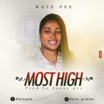 MUSIC: Kate Pee – Most High (prod. by Sunny Pee)