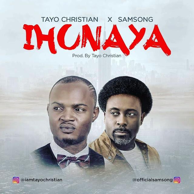 MUSIC VIDEO: Tayo Christian X Samsong – Ihunaya (prod. by Tayo Christian)