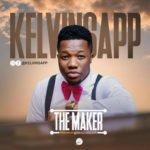 MUSIC: Kelvinsapp – The Maker (prod. by @ebiscosugar) l@kelvinsapp