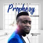 MUSIC: Phreddy – Prophesy (prod. by Dr Benstein)