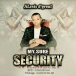 Music: Alexis D'Great – My Sure Security (I believe)