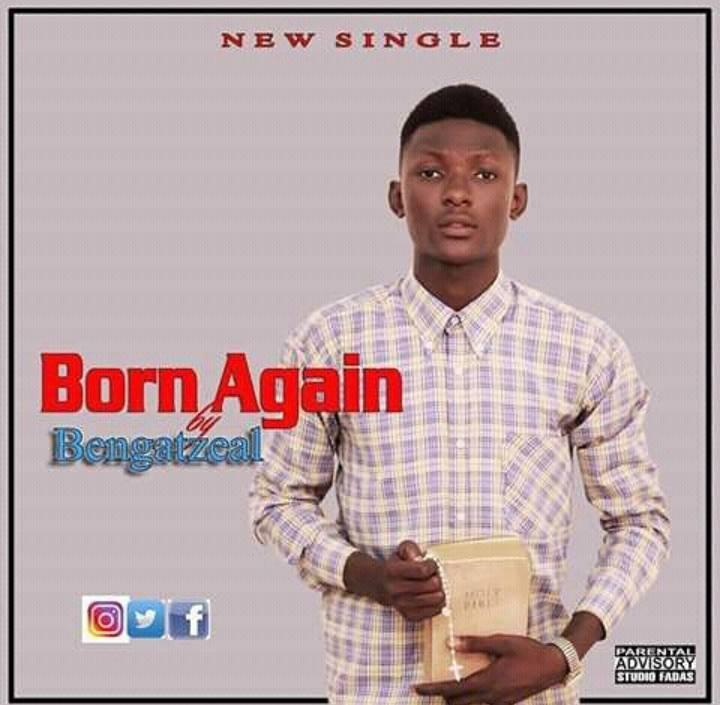 Music: Bengatzeal – Born Again @bengatzeal
