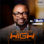 Music: Mr. Mofe – The Most High | @mofespeaks