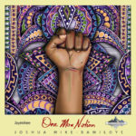 ALBUM: One Man Nation By Jaymikee (Joshua Mike Bamiloye) Son Of Mount Zion Filmmaker Mike Bamiloye @jay_mikee