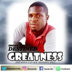 Music: Omoake Alex – Destined For Greatness (prod. by sunny pee)