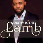 Music: Myke Williams – Worthy is The Lamb