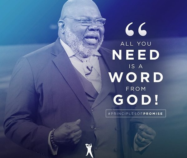 Bishop TD Jakes – All You Need Is A WORD From GOD