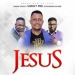 Music: Sunny Pee Ft. Solomon Lange & Emmasings – Jesus |@SunnyPee5