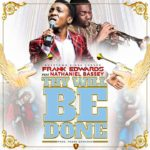 Music: Frank Edwards X Nathaniel Bassey – Thy Will Be Done