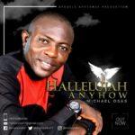 Music: Michael Osas – Hallelujah Anyhow   @mehondor77