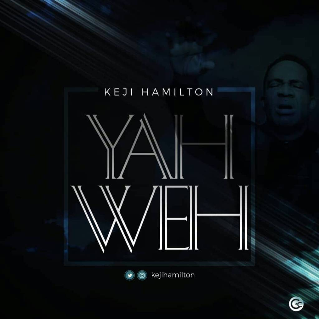 Music: Keji Hamilton – Yahweh | @hamiltonkeji
