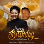 Music: Charles Anthony – Happy Birthday Pastor Sarah Omakwu (prod. by E'keyz) | @charlesonmic