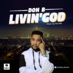 Music: Don B -Living God | @donb_forever