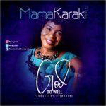Music: Mama Karika – God Do Well   @mama_karika