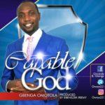 Music: Gbenga Omotola – Capable God   @Oweys221
