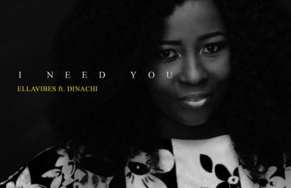 Music: Ellavibes X Dinachi – I Need You | @ellavibesomo