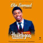 Music: Ola Samuel Ft. John Stunt – Shout Hallelujah