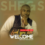 Lord You Are Welcome – PShegs