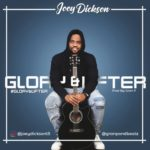 Music Video: Joey Dickson – Glory & Lifter