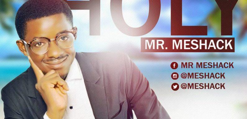 Music: Mr Meshack – Holy | @meshack