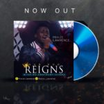 Music: Praize Lawrence – Our God Reigns (prod. by Ebenezer Iriemi)