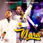 Music: Tim Godfrey X Travis Greene – Nara (prod. by SMJ)