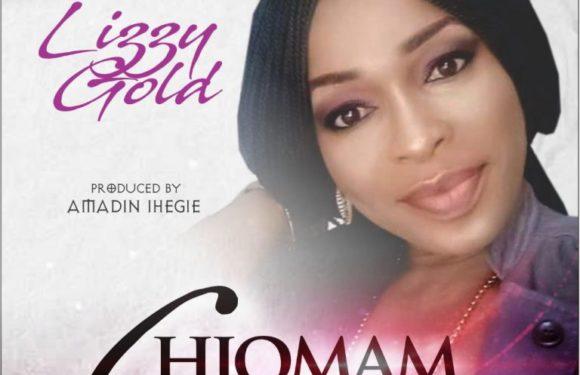 Music: Lizzy Gold – Chiomam ( Prod. by Amadin Ihegie )   @lizzyonyin