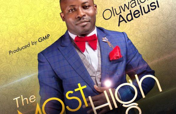 Music: Oluwatobi Adelusi – The Most High   @Tobi_Adelusi