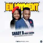 Music: Shady B Ft. Mercy Chinwo – Enjoyment
