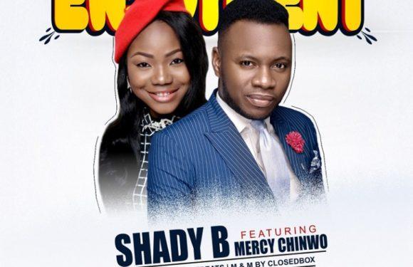 Music: Shady B Ft. Mercy Chinwo – Enjoyment
