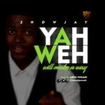 Music: Snowjay – Yahweh Will Make A Way | @snowjaymusic