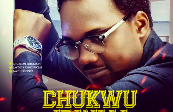 Music Video: Jay Dickson – Chukwu Idinma | @jaydicksonofficial