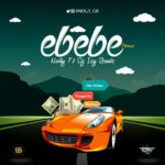 Music: Nolly – Ebebe ( Feat. DJ Izy Beatz ) | @Nolly_cia