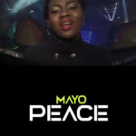 Music Video: Mayo – Peace | @mayomatesun