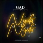 Music: Gad – Nyafu Nyafu | @iamgad_official