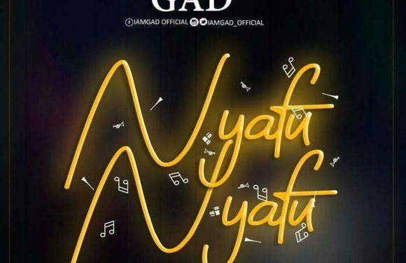 Music: Gad – Nyafu Nyafu | @iamgad_official