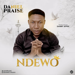 Music: Daniel Praise – Ndewo