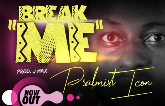 Music: Psalmist Icon – Break Me