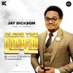 Music: Jay Dickson – Bless The Lord | @jaydickson82