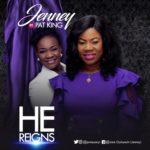 Music: Jenney Ft. Pat Uwaje King – He Reign