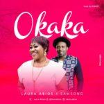 Music: Laura Abios Feat. Samsong – Okaka | @lauraabios