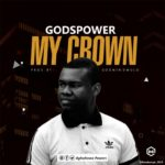 Music: Godspower – My Crown"
