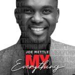 """Video: Joe Mettle – """"My Everything"""" @jmettle"""