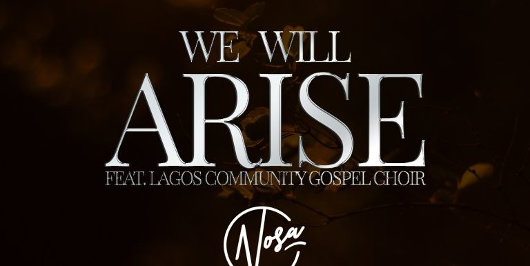 Music:  Nosa Ft. LCGC – We Will Arise