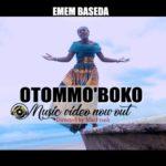 Music Video: Emem baseda – Otommo Boko | @emembaseda