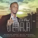 Music: Dr. Paul ft Chris Morgan, Solomon Lange, Elijah Oyelade & more – One Naija