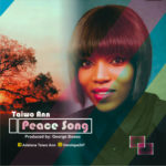Music: Taiwo Ann – Peace Song (prod. by George Bosso) @Omolope247